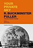 img - for Your Private Sky: R. Buckminster Fuller: The Art of Design Science book / textbook / text book