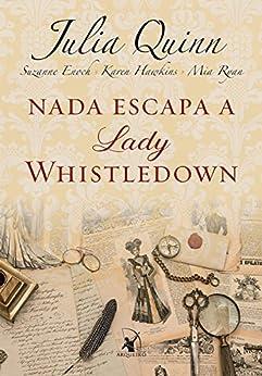 Nada escapa a lady Whistledown por [Quinn, Julia, Enoch, Suzanne, Hawkins, Karen, Ryan, Mia]