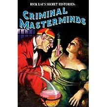 Rick Lai's Secret Histories: Criminal Masterminds
