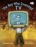 img - for The Boy Who Invented TV: The Story of Philo Farnsworth book / textbook / text book
