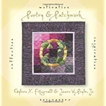 Poetry & Patchwork: Inspiration, Motivation, Connection, Reflection