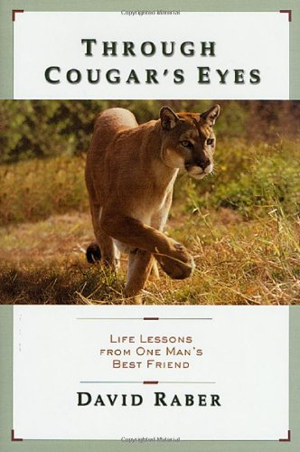 Through Cougar's Eyes: Life Lessons From One Man's Best Friend ebook