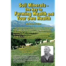 Soil Minerals: The key to Farming Wealth and Your own Health