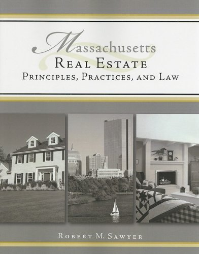 Massachusetts Real Estate: Principles, Practices, and Law