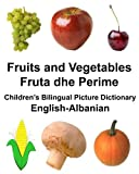 English-Albanian Fruits and Vegetables/Fruta dhe Perime Children's Bilingual Picture Dictionary (FreeBilingualBooks.com)