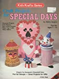 img - for Craft Projects for Special Days (Kid's Krafts Series, 7435) book / textbook / text book