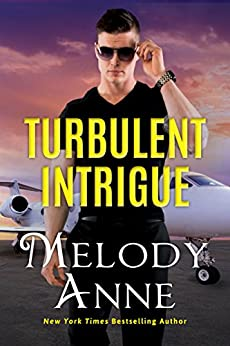 Turbulent Intrigue (Billionaire Aviators Book 4) by [Anne, Melody]