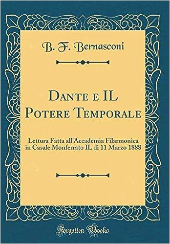 Dante E Il Potere Temporale Lettura Fatta Allaccademia Filarmonica