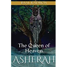Asherah - The Queen of Heaven (Canaanite Magick) (Volume 1)
