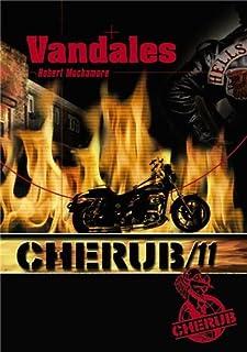 Cherub mission 11 : Vandales, Muchamore, Robert