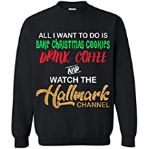 Drink Coffee Watch Hallmark Channel Sweatshirt