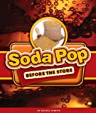 Soda Pop Before the Store, Rachel Lynette, 1609736826