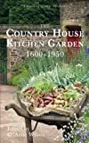 img - for The Country House Kitchen Garden 1600-1950 book / textbook / text book