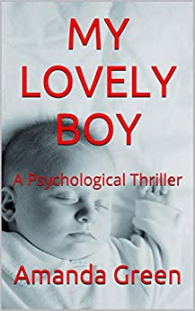 MY LOVELY BOY: A Psychological Thriller by [Green, Amanda]