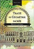 Traité de géométrie sacrée - Théorie et pratique