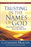 Trusting in the Names of God: Drawing Strength from Knowing Who He Is