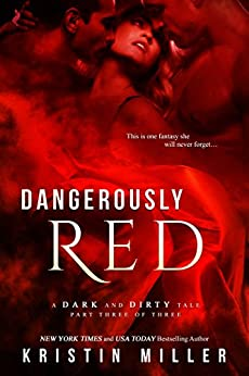 Dangerously Red (A Dark and Dirty Tale) by [Miller, Kristin]