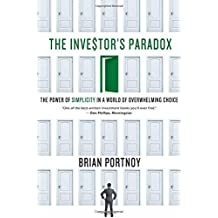 The Investor's Paradox: The Power of Simplicity in a World of Overwhelming Choice by Brian Portnoy (2014-01-07)