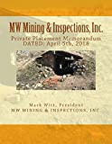 MW Mining & Inspections, Inc.,: Private Placement Memorandum April 5th, 2018