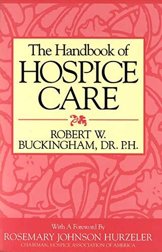 The Handbook of Hospice Care