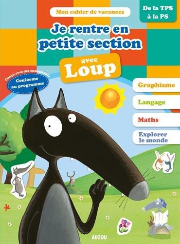 Cahier De Vacances Du Loup - Je Rentre En Petite Section édition 2018