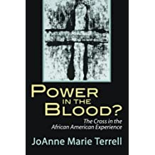 Power in the Blood? The Cross in the African American Experience