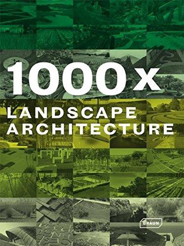 1000 x Landscape architecture (Anglais) Relié – 1 décembre 2008 Collectif Editions Braun 3037680598 Architektur