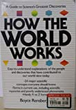 How the World Works : A Guide to Science's Greatest Discoveries, Rensberger, Boyce, 0688072933