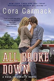 All Broke Down: A Rusk University Novel by [Carmack, Cora]