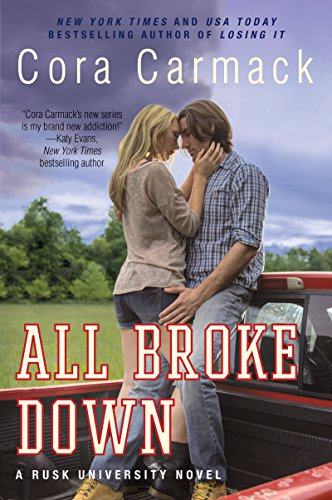 All Broke Down: A Rusk University Novel by [Carmack, Cora]