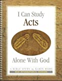 I Can Study Acts Alone With God - New International Version (Alone With God Bible Studies)