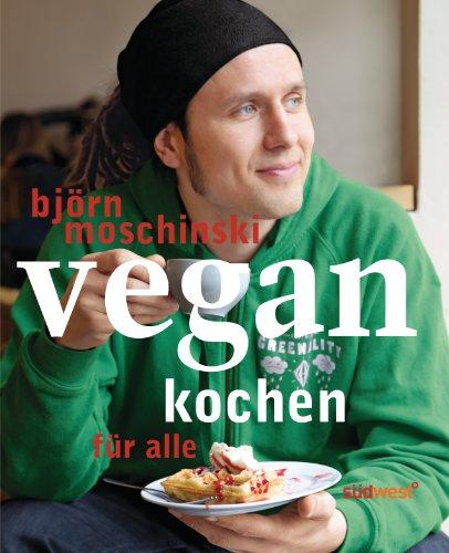 Vegan kochen für alle (German Edition)