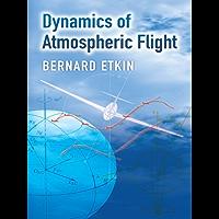 Dynamics of Atmospheric Flight (Dover Books on Aeronautical Engineering) (English Edition)