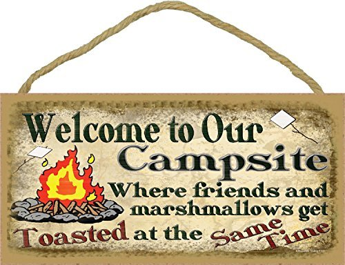 Welcome To Our Campsite Where Friends & Marshmallows Get Toasted At The Same Time Sign made our list of gift ideas rv owners will be crazy about that make perfect rv gift ideas which are unique gifts for camper owners