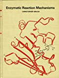 Enzymatic Reaction Mechanisms, Walsh, Christopher, 0716700700