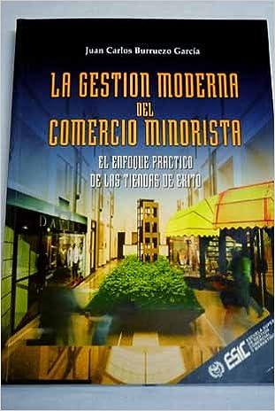 Book Gestion Moderna del Comercio Minorista: El Enfoque Practico de Las Tiendas de Exito
