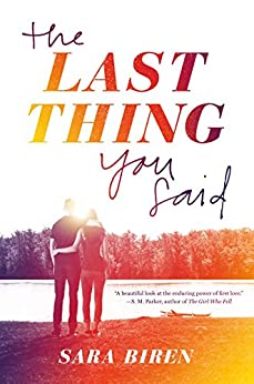 The Last Thing You Said by [Biren, Sara]