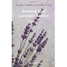 Growing Your Lavender Garden: Book One
