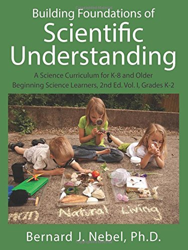 By Bernard J. Nebel Phd Building Foundations of Scientific Understanding: A Science Curriculum for K-8 and Older Beginning S [Paperback]