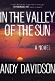 Image of In the Valley of the Sun: A Novel