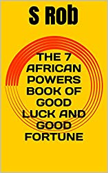 THE 7 AFRICAN POWERS BOOK OF GOOD LUCK AND GOOD FORTUNE