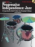 Progressive Independence Jazz Comprehensive Guide Basic Drums Bk/Cd (Book & CD)