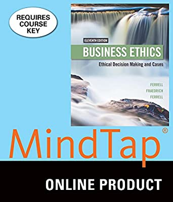 MindTap Management for Ferrell/Fraedrich/Ferrell's Business Ethics: Ethical Decision Making & Cases, 11th Edition
