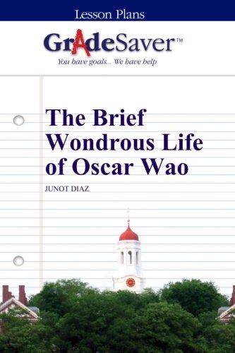 GradeSaver (TM) Lesson Plans: The Brief Wondrous Life of Oscar Wao (A Brief Wondrous Life Of Oscar Wao)