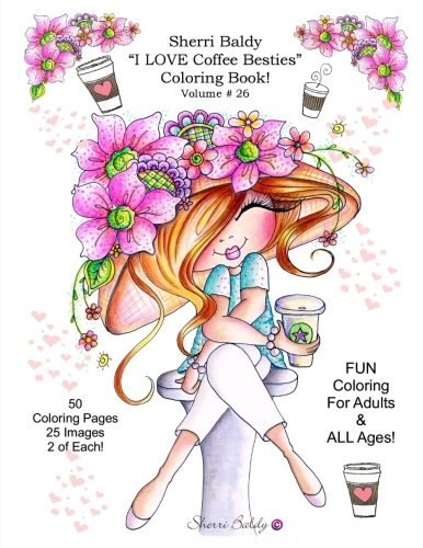 Sherri Baldy I Love Coffee Besties Coloring Book
