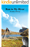 Run to My River