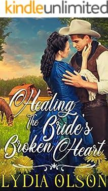 Healing the Bride's Broken Heart: A Western Historical Romance Book