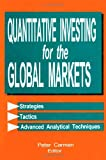 Quantitative Investing for the Global Markets, Peter Carman, 1884964710