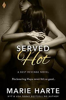 Served Hot (Best Revenge) by [Harte, Marie]