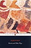 Electra and Other Plays: Euripides (Penguin Classics)